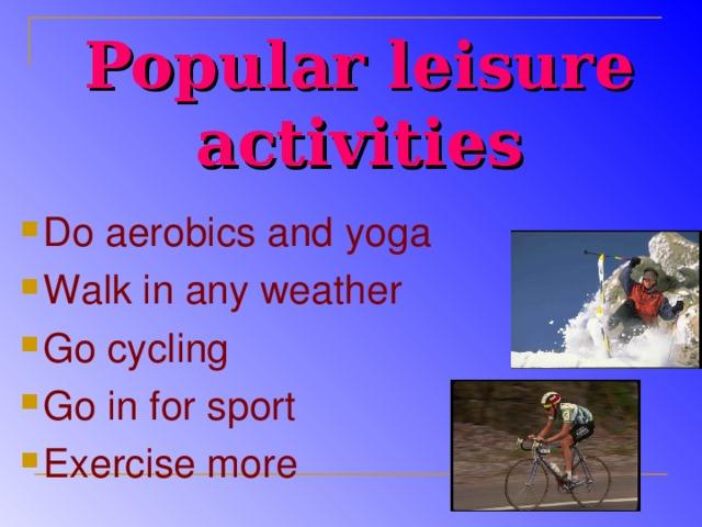 Popular leisure activities