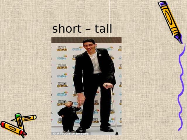 short – tall