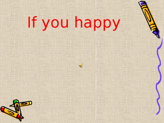 If you happy
