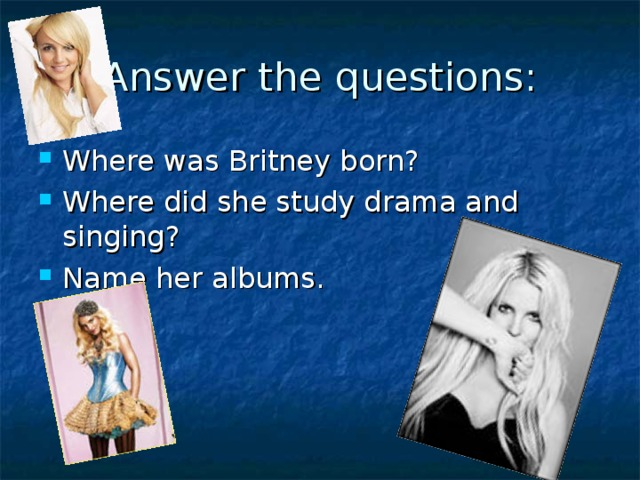 Answer the questions: