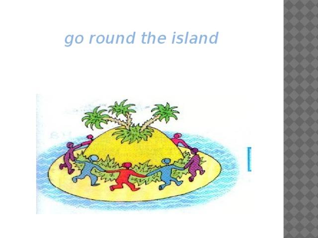 go round the island