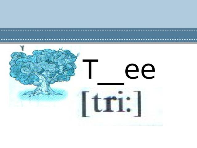 T__ee