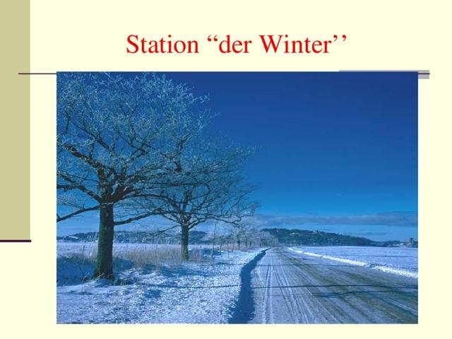 """Station """" der Winter ''"""