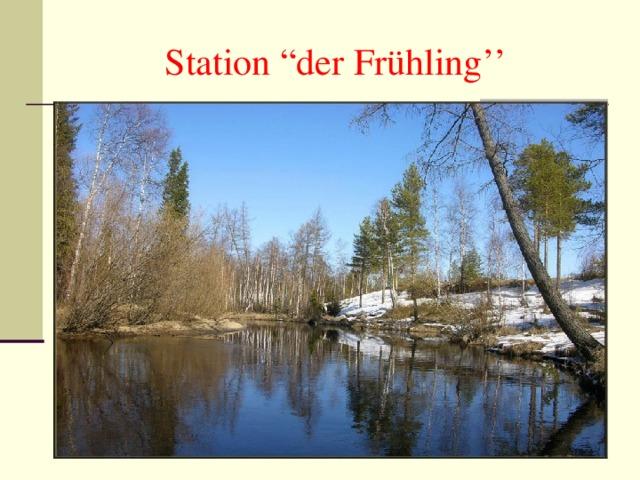 """Station """"der Fr ühling ''"""