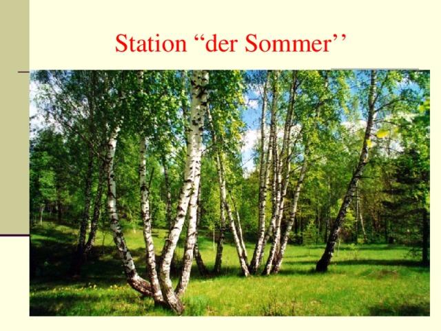 """Station """"der Sommer''"""