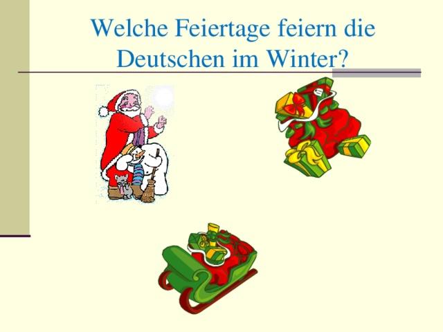 Welche Feiertage feiern die Deutschen im Winter?