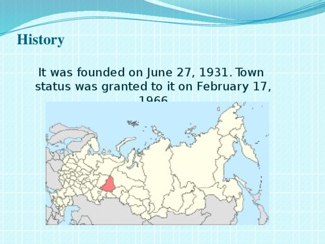 History    It was founded on June27, 1931.  Town status was granted to it on February17, 1966