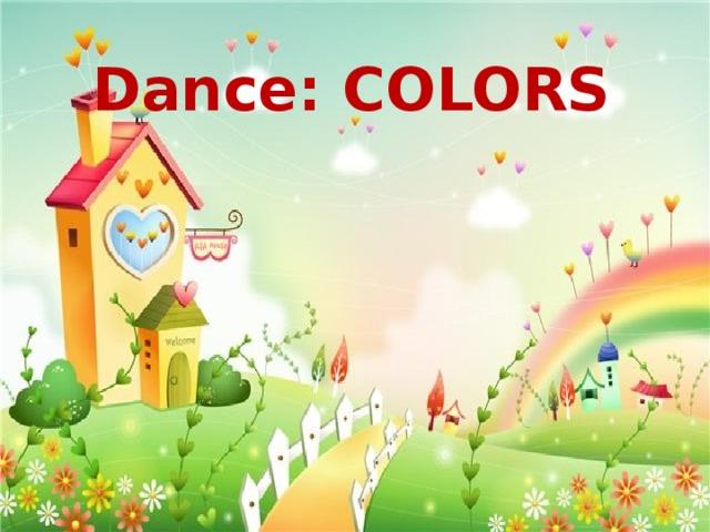 Dance: COLORS
