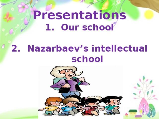 Presentations Our school