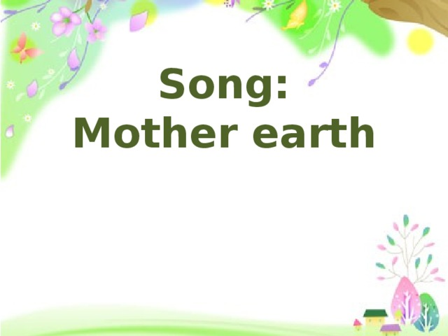 Song: Mother earth