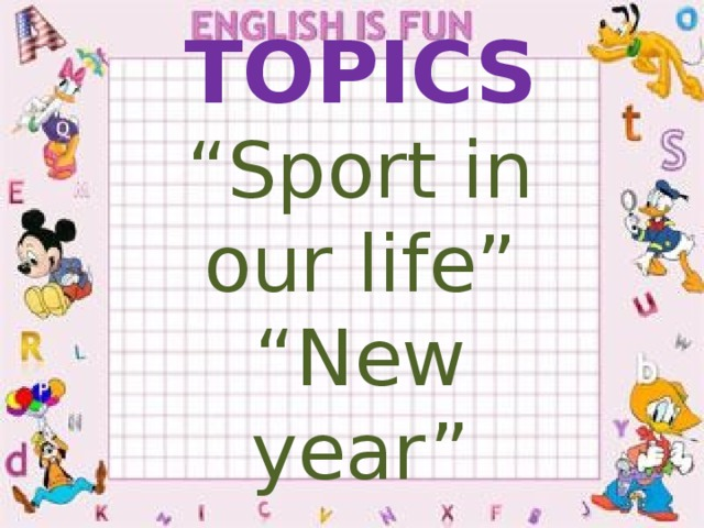 """TOPICS """" Sport in our life"""" """" New year"""""""