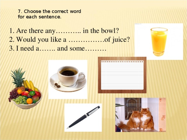 7. Choose the correct word for each sentence.