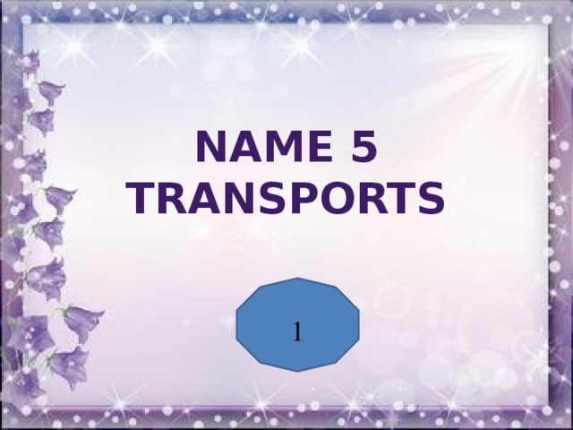 Name 5 transports 1