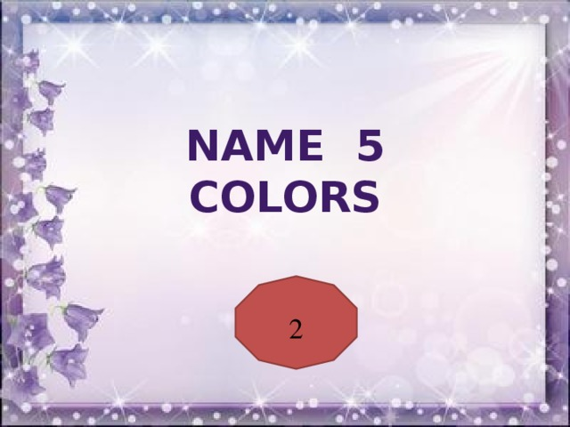 Name 5 colors 2
