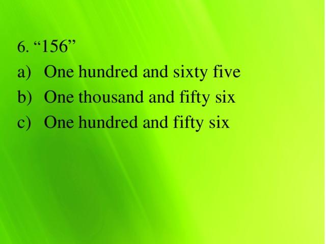 "6. "" 156"""