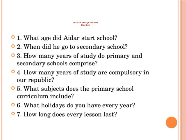 Answer the questions  ex.2 p.68