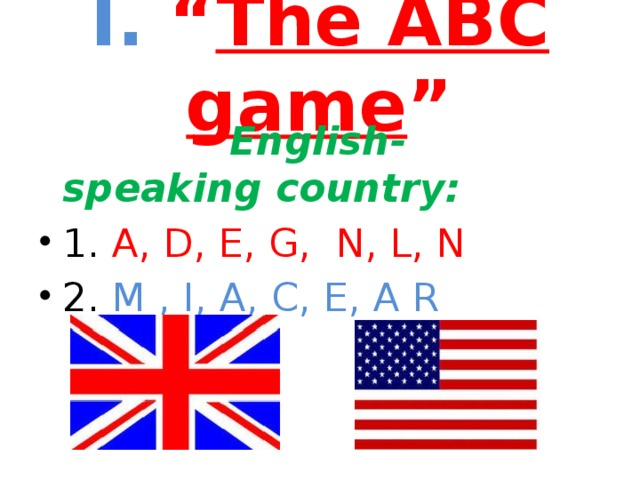 """I. """" The ABC game """"  English-speaking country:"""