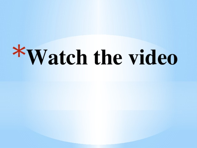 Watch the video