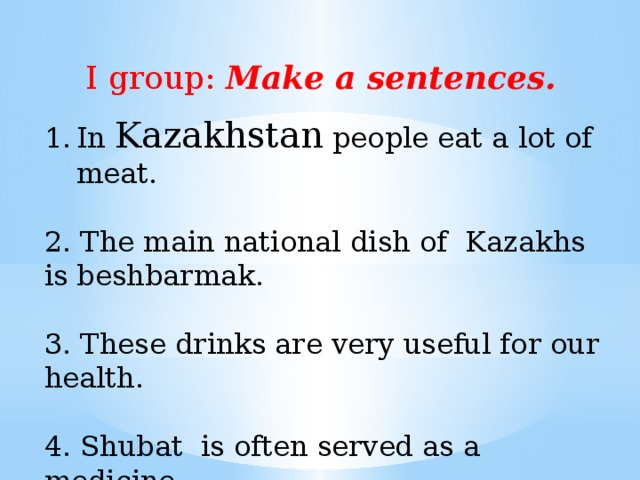 Do the tasks . I group: Answer the questions II group: Complete the sentences