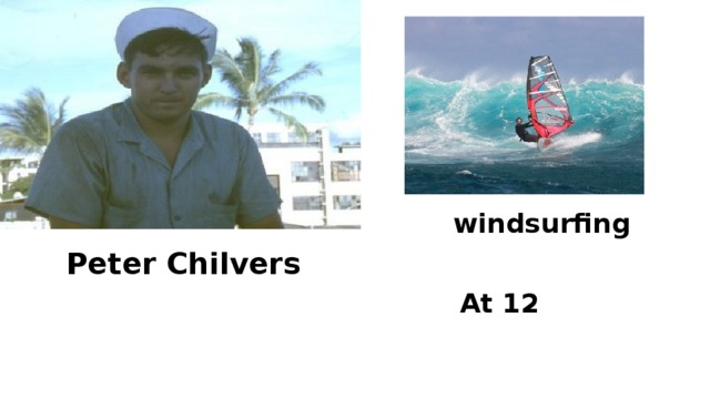 windsurfing Peter Chilvers At 12