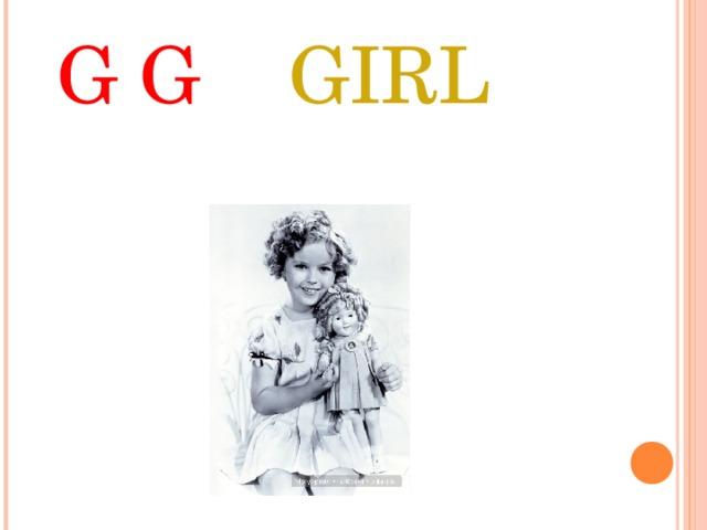 G G GIRL