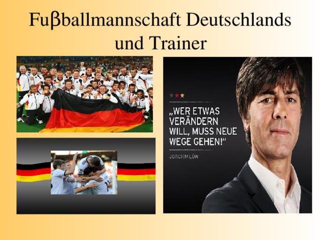 Fu β ballmannschaft Deutschlands und Trainer