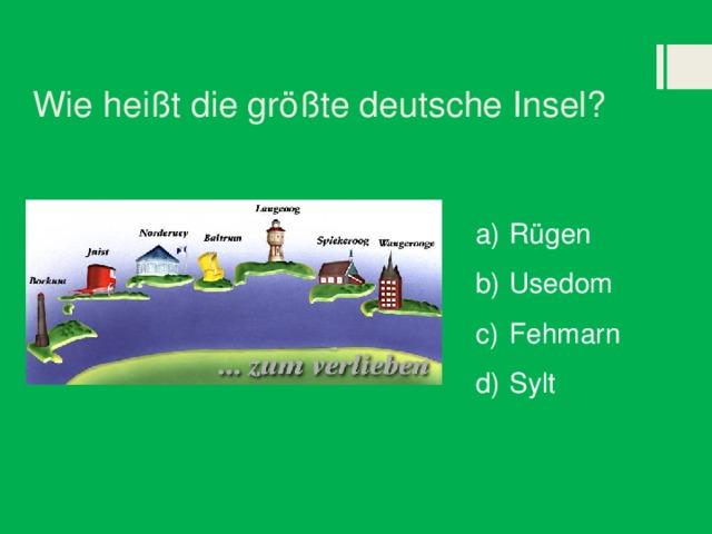 Wie heißt die größte deutsche Insel?