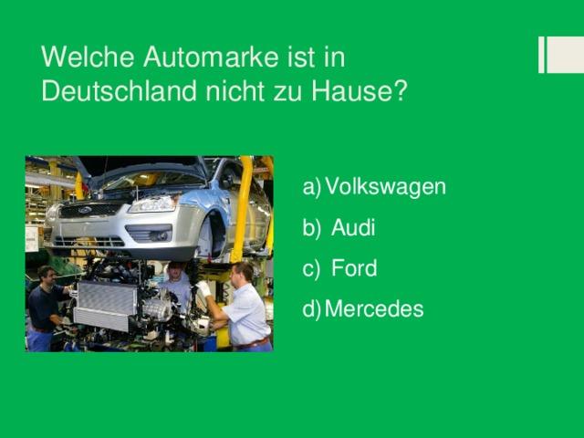 Welche Automarke ist in Deutschland nicht zu Hause?