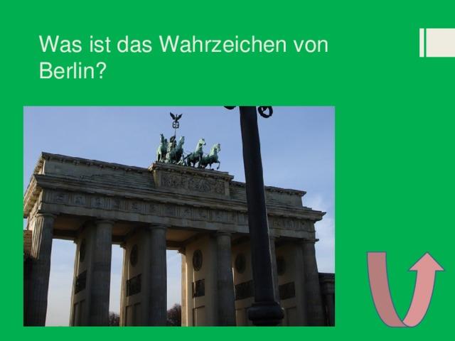 Was ist das Wahrzeichen von Berlin?