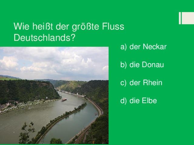 Wie heißt der größte Fluss Deutschlands?