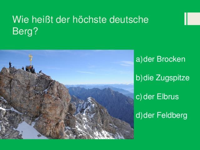 Wie heißt der höchste deutsche Berg?