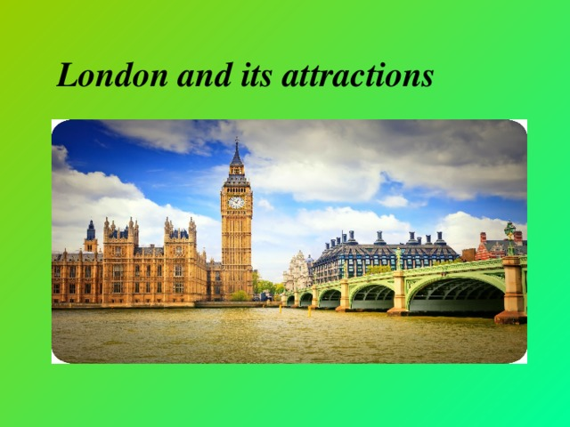 London and its attractions