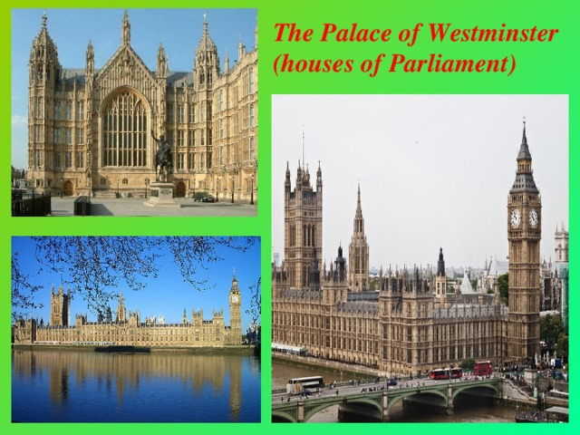 The Palace of Westminster (houses of Parliament)