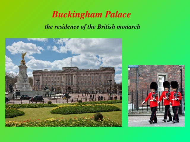 Buckingham Palace the residence of the British monarch