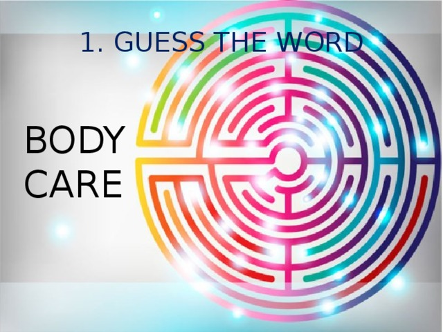 1. GUESS THE WORD BODY CARE