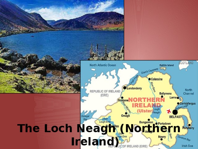 The Loch   Neagh (Northern Ireland)  is the largest lake in the UK.