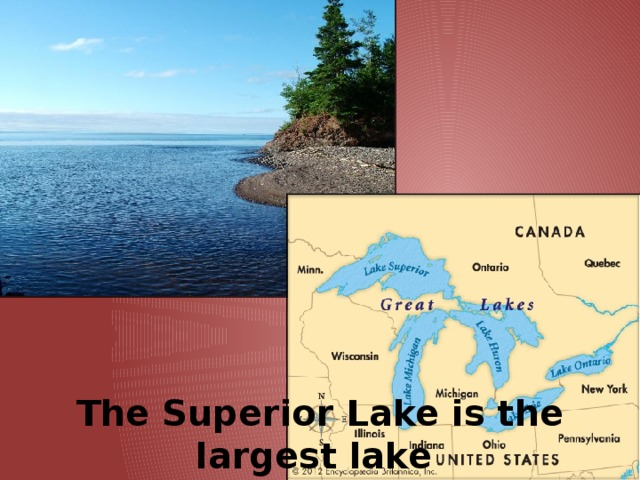 The Superior Lake is the largest lake  in the USA.