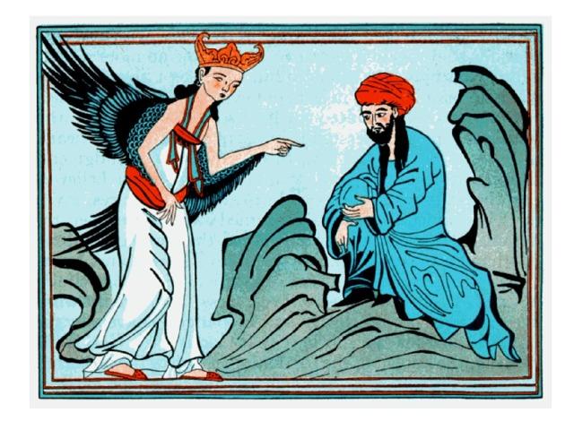 Однажды, когда Мухаммад уединился для молитвы на невысокой горе близ Мекки, к нему явился ангел, который стал диктовать ему священные тексты и объявил ему, что он – посланник Бога. Мухаммад не сразу поверил в свою пророческую миссию, считая себя недостойным. Однако его любимая жена Хадиджа убедила его, и Мухаммад начал проповедовать среди мекканцев. Случилось это около 610 года.