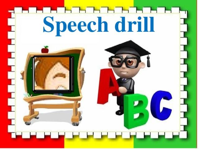 Speech drill