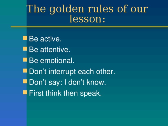 The golden rules of our lesson: