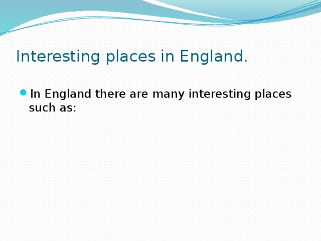 Interesting places in England.