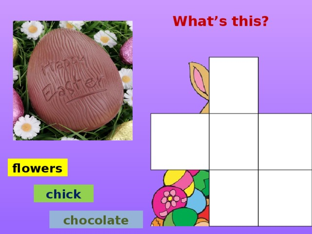 What's this? flowers chick chocolate