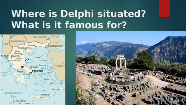 Where is Delphi situated? What is it famous for?