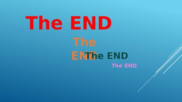 The END The END The END The END