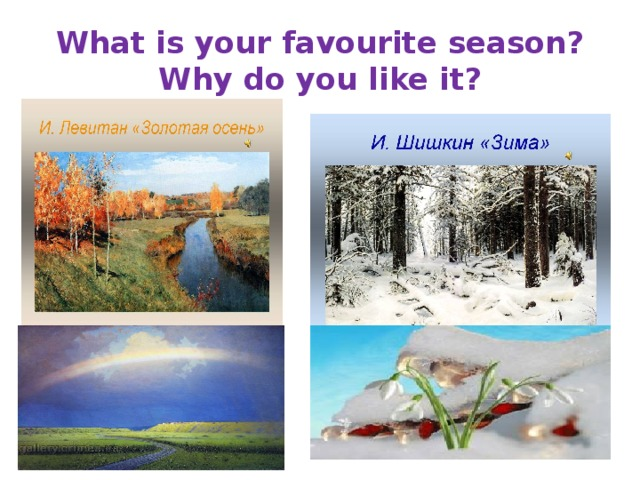 What is your favourite season? Why do you like it?