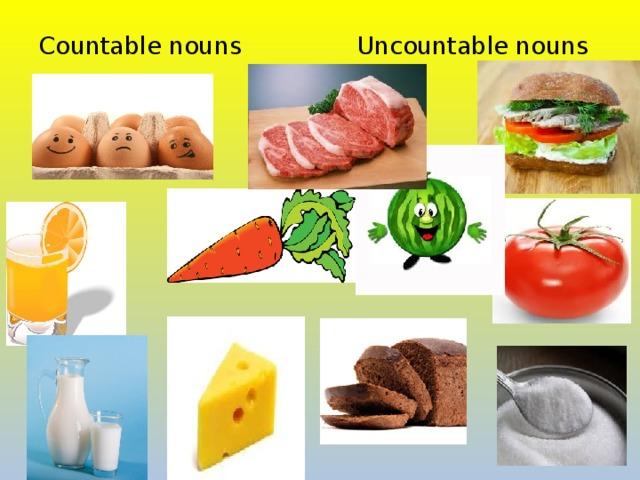 Countable nouns Uncountable nouns
