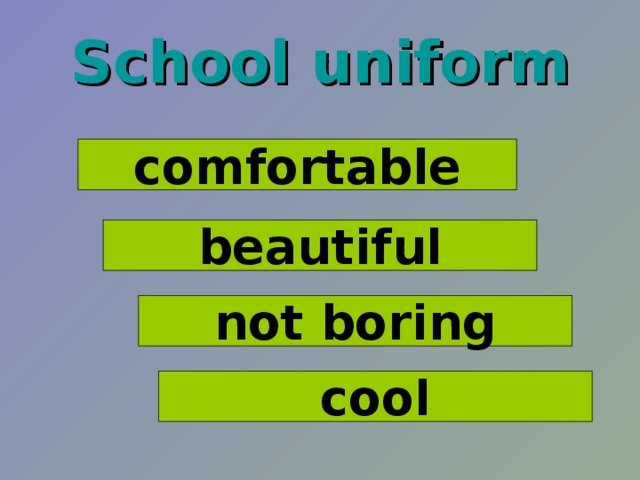 School uniform comfortable beautiful not boring cool