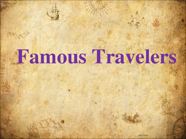 Famous Travelers