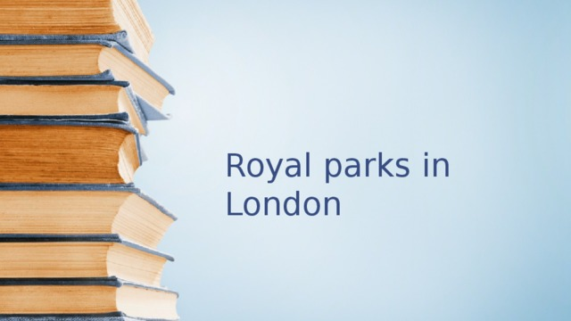 Royal parks in London