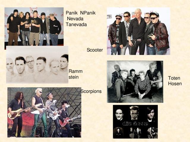 Panik NPanik Nevada Tanevada Tan Scooter Rammstein Toten Hosen Scorpions